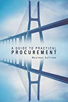 A Guide to Practical Procurement