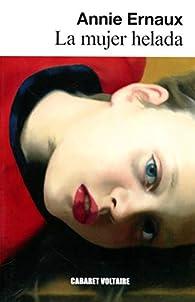 La mujer helada par Annie Ernaux