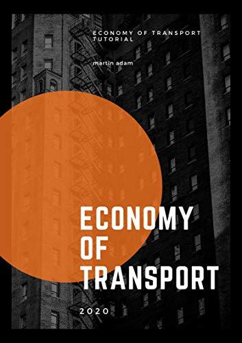 ECONOMY OF TRANSPORT Tutorial (English Edition)