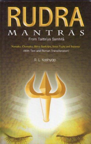 Rudra Mantras from Taittiriya Samhita ; Namaka, Chamaka, Shiva-Sankalpa, Inner Yajna and Suparna : With Text and Roman Transliteration
