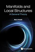Manifolds and Local Structures: A General Theory