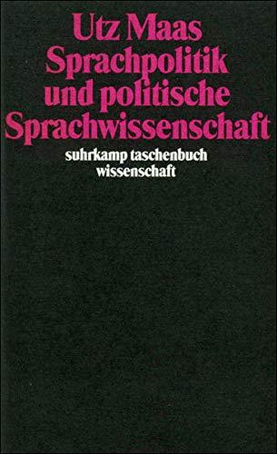Sprachpolitik und politische Sprachwissenschaft: Sieben Studien (suhrkamp taschenbuch wissenschaft)