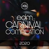 Edm Carnival Compilation 2020 (Best of House - Dance - Electro & Edm)