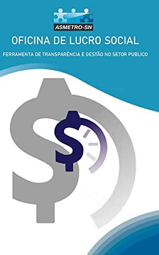 LUCRO SOCIAL: FERRAMENTA DE TRANSPARÊNCIA E GESTÃO NO SETOR PÚBLICO