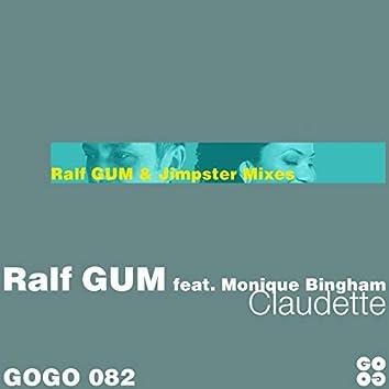 Claudette (feat. Monique Bingham) [The Ralf GUM and Jimpster Mixes]