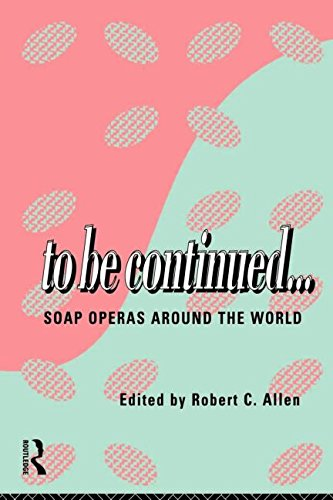To Be Continued...: Soap Operas Around the World: Soap Opera Around the World (Comedia)