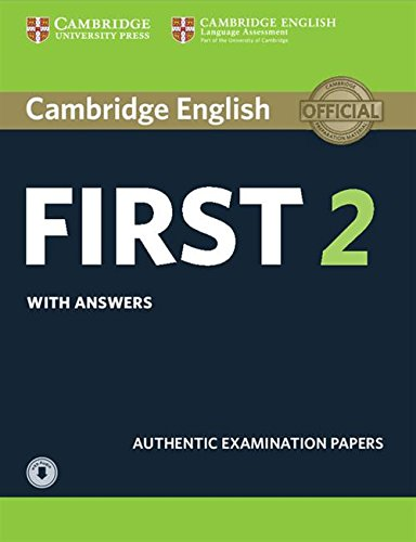Cambridge English First 2 Student's Book with Answers and Audio: Authentic Examination Papers [Lingua inglese]: Vol. 2