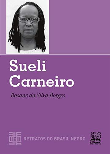 SUELI CARNEIRO - RETRATOS DO BRASIL NEGRO: COLEÇÃO RETRATOS DO BRASIL NEGRO
