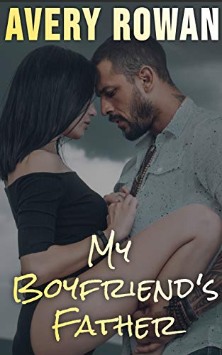My Boyfriend's Father: An Older Man/Younger Woman Erotic Story (English Edition)