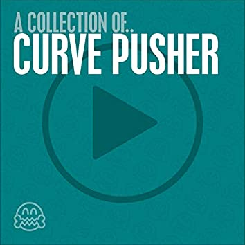 A collection of Curve Pusher.. (Remixes)