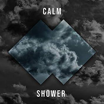 Calm Shower