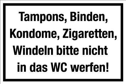 Gastronomie- und Gewerbeschild - Tampons, Binden, Kondome, Zigaretten, Windeln bitte nicht in das WC werfen! - Kunststoff Selbstklebend - 20 x 30 cm