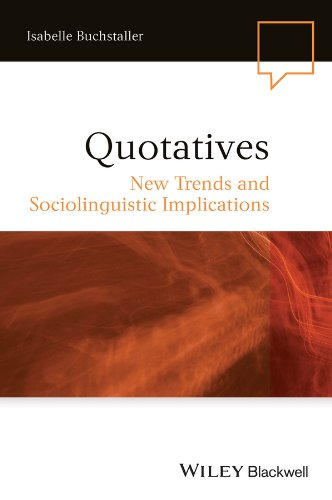 Quotatives: New Trends and Sociolinguistic Implications (Language in Society Book 41) (English Edition)