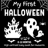 My First Halloween | High contrast baby book for newborns: Babies Visual stimulation images book. 0-12 months. Halloween themed black and white ... and more brain development image for babies.