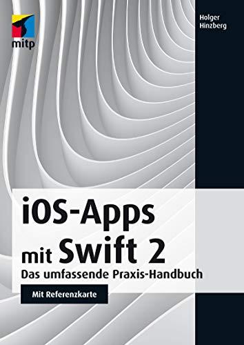 iOS-Apps mit Swift 2: Das umfassende Praxis-Handbuch - Mit Referenzkarte zum Herausnehmen (mitp Professional)