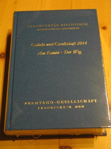 Frankfurter Bibliothek - Jahrbuch für das neue Gedicht. Erste Abteilung / Gedicht und Gesellschaft 2014 / I,32 - I,34 2014: Am Kamin. Der Weg