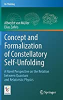 Concept and Formalization of Constellatory Self-Unfolding: A Novel Perspective on the Relation between Quantum and Relativistic Physics (On Thinking)