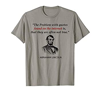Funny Abraham Lincoln History Teacher Internet Quotes T-Shirt