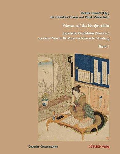 Warten auf das Neujahrslicht: Japanische Grußblätter (Surimono) aus dem Museum für Kunst und Gewerbe Hamburg (Deutsche Ostasienstudien)