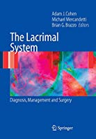 The Lacrimal System: Diagnosis, Management and Surgery