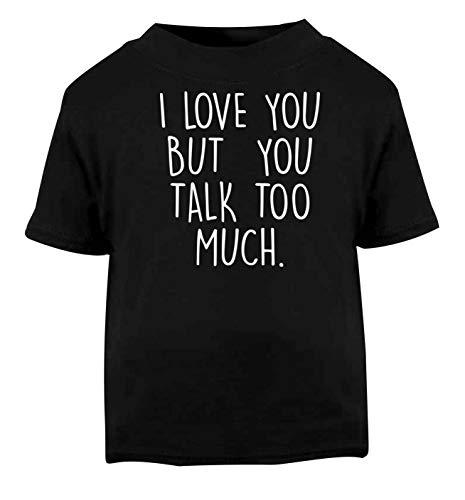 Flox Creative T-shirt pour bébé Love You But You Talk Trop - Noir - 1-2 ans