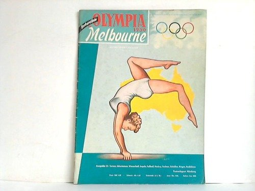 Olympia 1956 in Melbourne. Jahres-Sport-Meister Nr. 7 - 10. Dezember 1956 - Ausgabe B. Turnen, Schwimmwn Wasserball Segeln, Fußball, Hochey, Fechten Schießen, Ringen, Radfahren