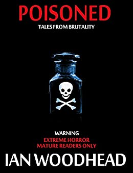 Poisoned: Tales from Brutality