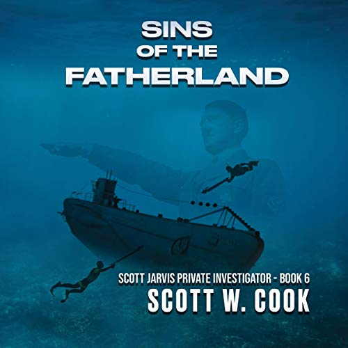 Sins of the Fatherland: A Florida Action Adventure Novel Audiobook By Scott Cook cover art