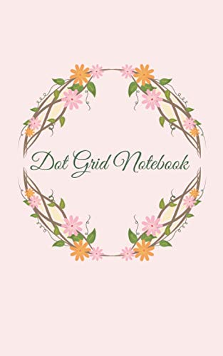 Dot Grid Notebook: Moleskine Cahier 5x8 DOTTED Journal 120 Pages PINK FLORAL Gifts For Women or Men Adults or Kids (For Drawing, Writing In, Sketching, Bullet Journaling, Doodling)