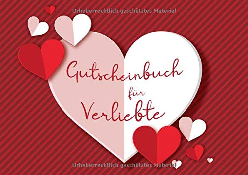 Gutscheinbuch für Verliebte: Blanko Gutscheinheft mit Vorlagen zum Selbstausfüllen, 20 Gutscheine für verliebte Paare
