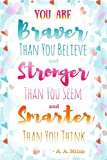 You Are Braver Than You Believe and Stronger Than You Seem and Smarter Than You Think - A. A. Milne: 6x9 Journal (Diary, Notebook). Blue, Pink (You Are Braver Journal)