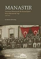 Manastir - Tanzimat Döneminde Bir Rumeli Sehri Sosyo-Ekonomik Yapi (1839-1876)