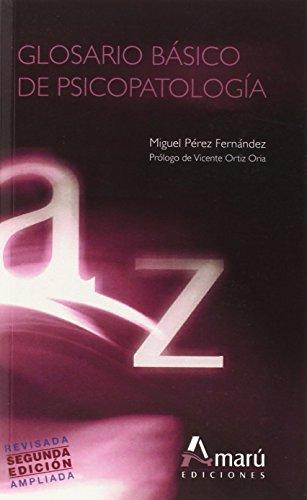 Glosario Básico De Psicopatología - 2ª Edición (Psicologia (amaru))