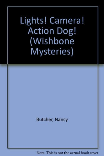 Lights! Camera! Action Dog! (Wishbone Mysteries, 11)