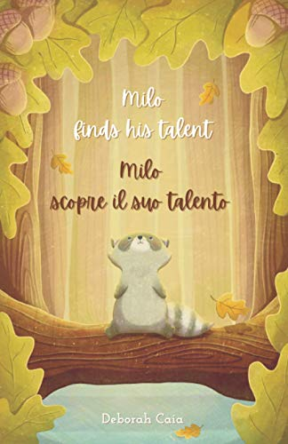 Milo finds his talent - Milo scopre il suo talento: (Inglese-Italiano) (English-Italian); Edizione Bilingue - Bilingual Edition