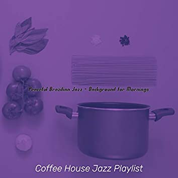 Peaceful Brazilian Jazz - Background for Mornings