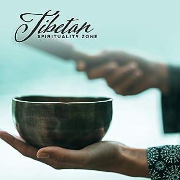 Tibetan Spirituality Zone: Background Music for Meditation, Yoga Exercises, Mantra Recitation, Chakra Balancing and Many Others..