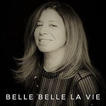 Belle Belle La Vie