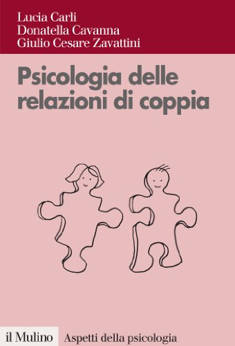 Psicologia delle relazioni di coppia: Modelli teorici e intervento clinico (Aspetti della psicologia)