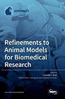 Refinements to Animal Models for Biomedical Research
