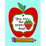 You Are the Berry Best: Notebook Journal Gift for Teachers, Professors, Tutors, Coaches and Instructors