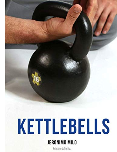 KETTLEBELLS: Edición definitiva (Manual)