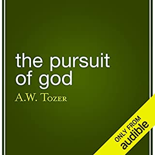 The Pursuit of God                   By:                                                                                                                                 A. W. Tozer                               Narrated by:                                                                                                                                 Mark Moseley                      Length: 3 hrs and 15 mins     1,305 ratings     Overall 4.5