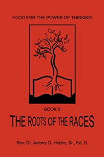Food for the Power of Thinking, Book II: The Roots of Races