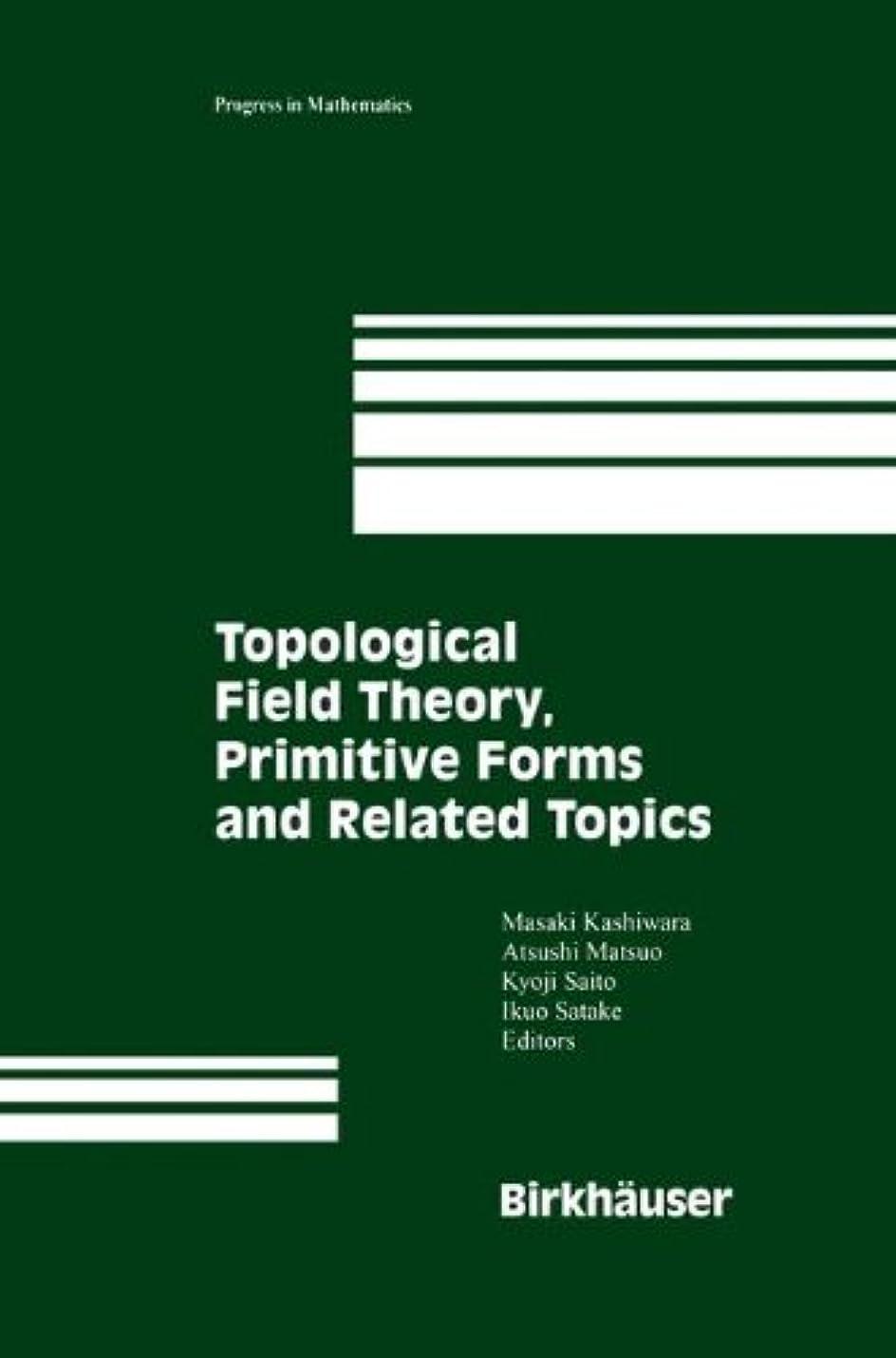 件名求人クリエイティブTopological Field Theory, Primitive Forms and Related Topics (Progress in Mathematics)