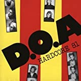 Hardcore 81 by D.O.A. (2002-11-05)