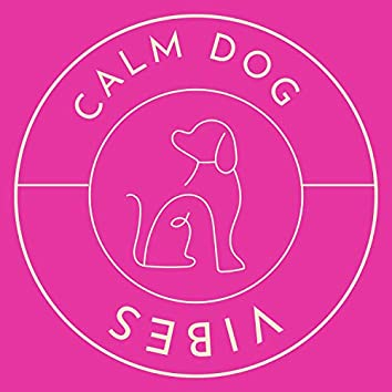 Calm Dog Vibes
