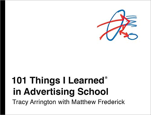 101 Things I Learned® in Advertising School