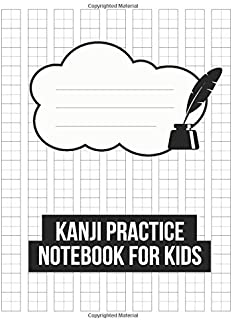 Kanji Practice Notebook for Kids: Handwriting Journal For Japanese Alphabets with blank Genkouyoushi paper