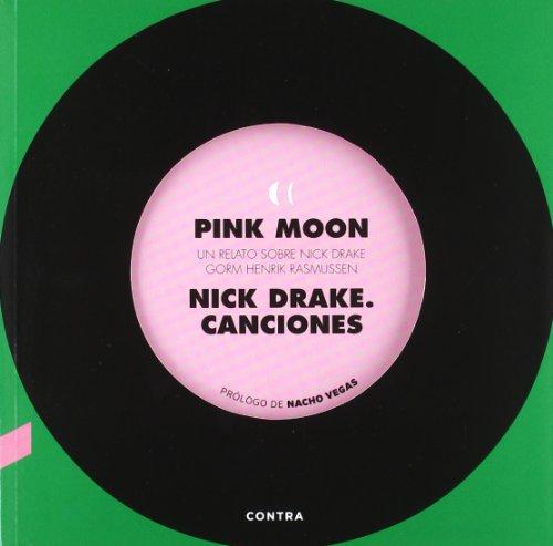 Pink Moon. Un relato sobre Nick Drake: Nick Drake. Canciones (Songbook)